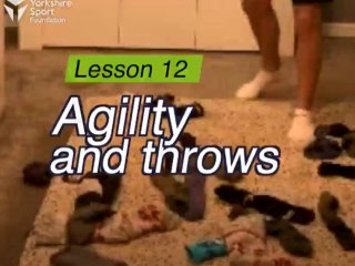 Lesson 12 - Agility and Throws