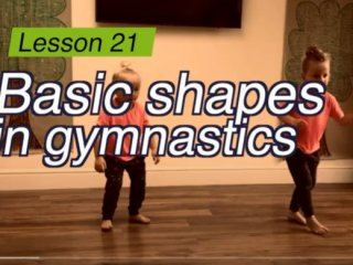 Lesson 21 - Basic shapes in Gymnastics