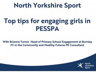 Top tips for engaging girlsin PESSPA